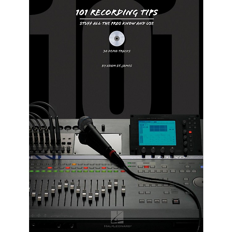 Hal Leonard101 Recording Tips - Stuff All The Pros Know and Use Book/CD