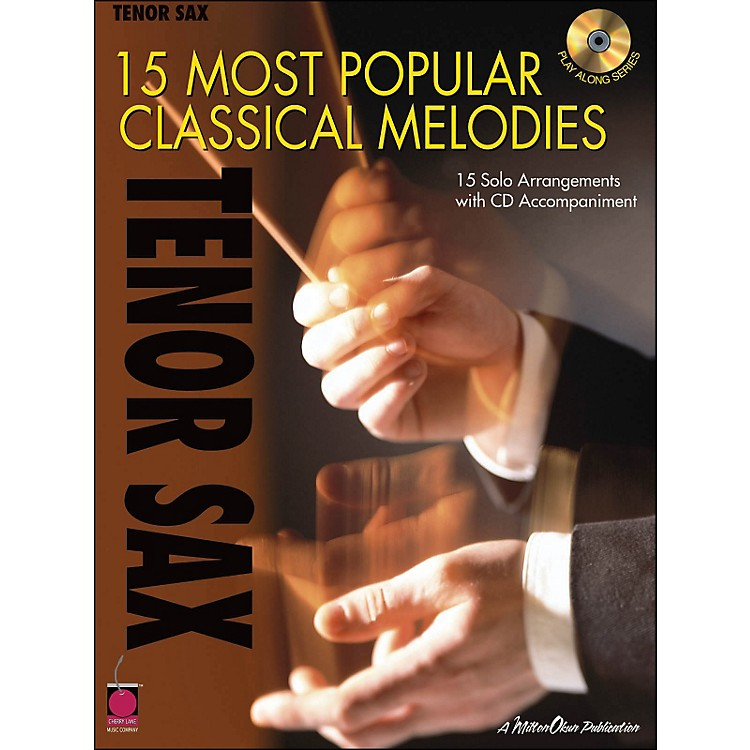 Cherry Lane 15 Most Popular Classical Melodies for Tenor Sax Book/CD