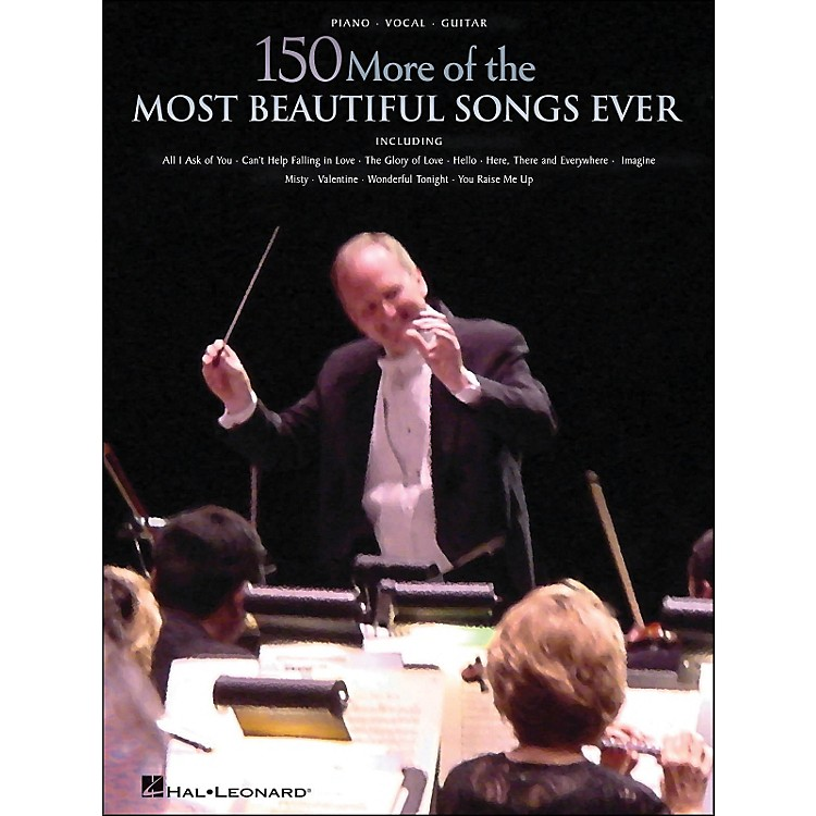 Hal Leonard150 More Of The Most Beautiful Songs Ever arranged for piano, vocal, and guitar (P/V/G)