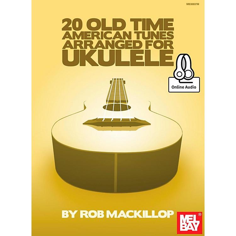 Mel Bay20 Old-Time American Tunes Arranged for Ukulele