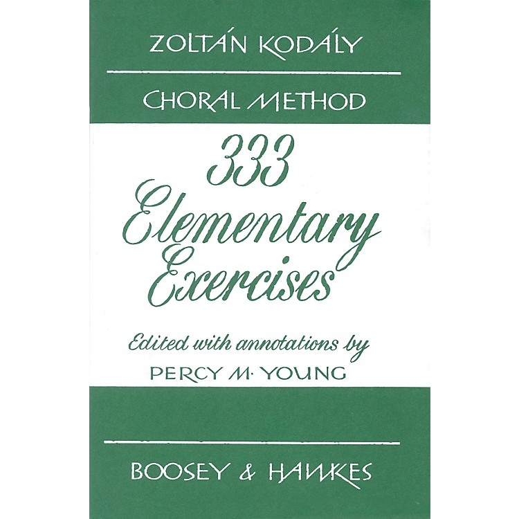 Boosey and Hawkes 333 Elementary Exercises - Zoltán Kodály Choral Method