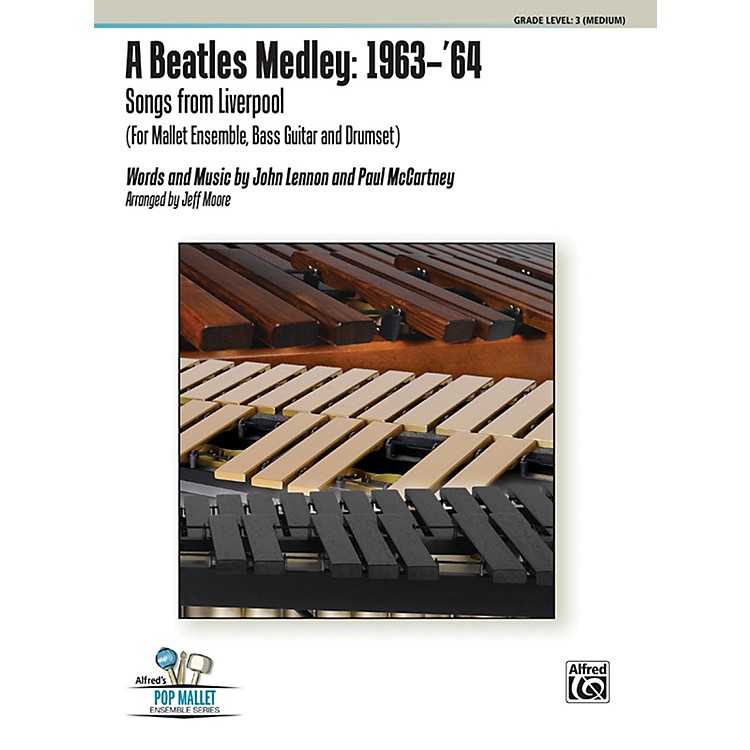 Alfred A Beatles Medley: 1963'64 Percussion Ensemble Score & Parts