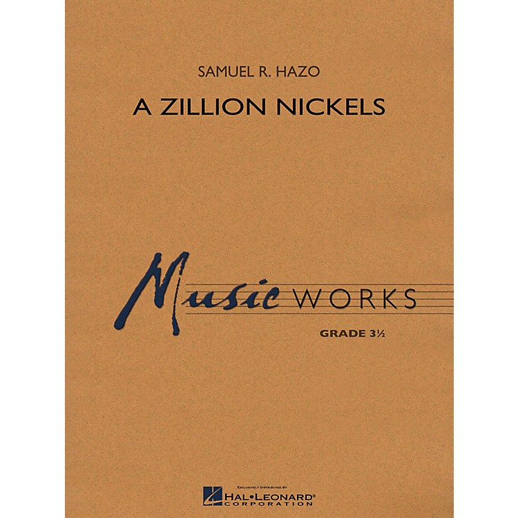 Hal Leonard A Zillion Nickels Concert Band Level 3