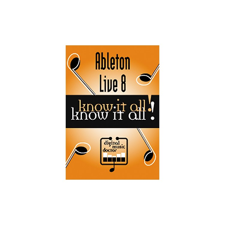 Digital Music DoctorAbleton Live 8 Know It All! (Data DVD)