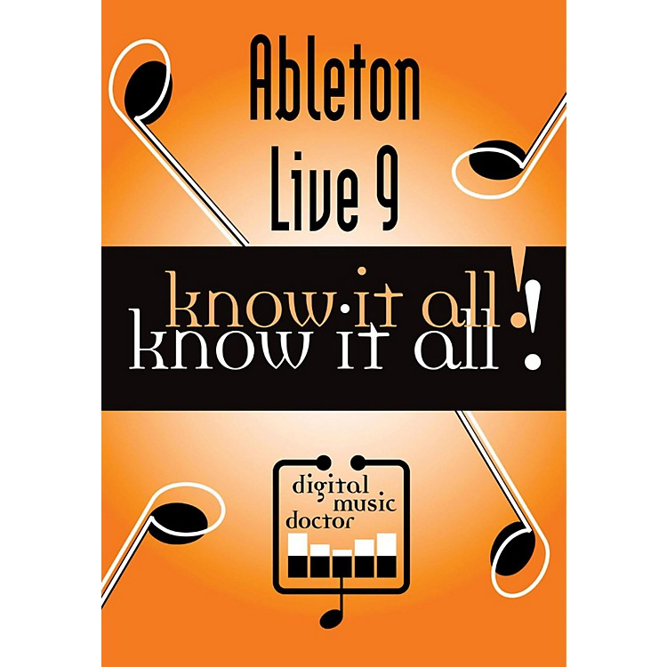 Digital Music Doctor Ableton Live 9 Know It All!