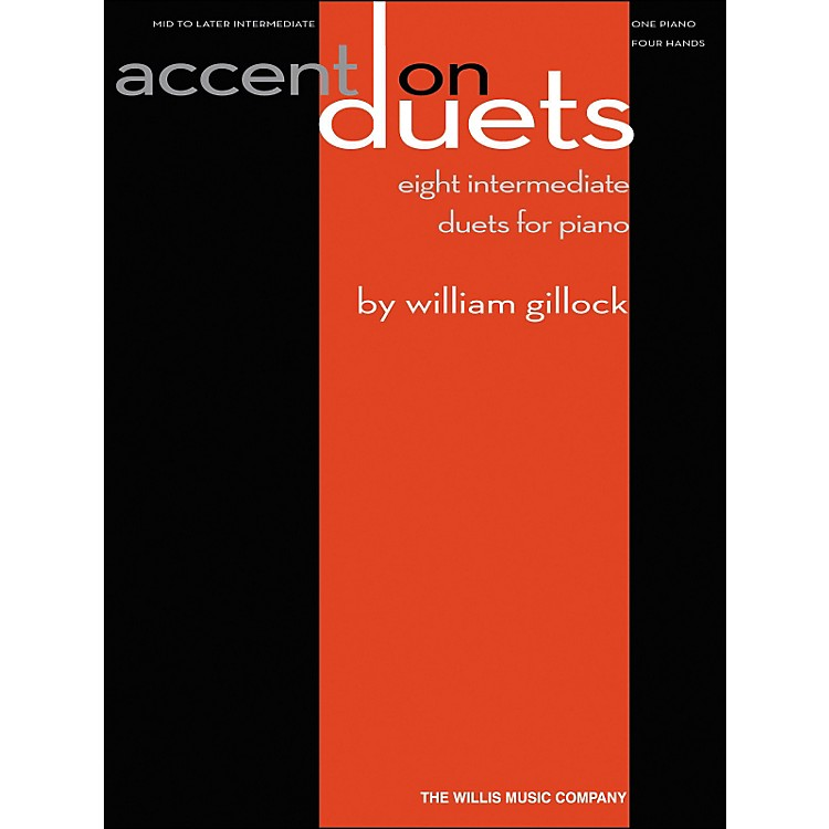 Willis MusicAccent On Duets Mid To Later Intermediate (1 Piano, 4 Hands) by William Gillock