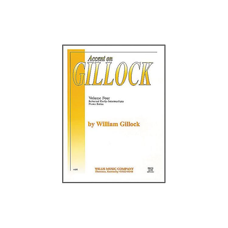 Willis MusicAccent On Gillock Volume 4 Early Intermediate Piano Solos