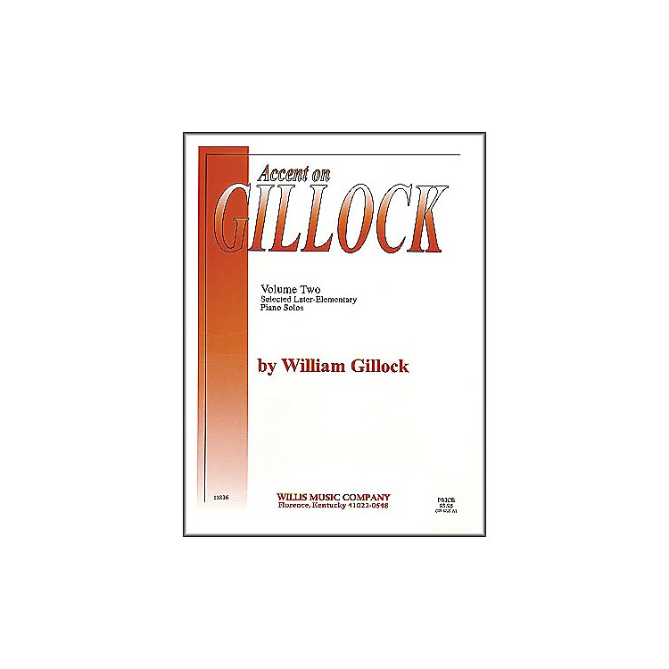 Willis MusicAccent On Gillock Volume Two Later-Elementary-Level Piano Solos