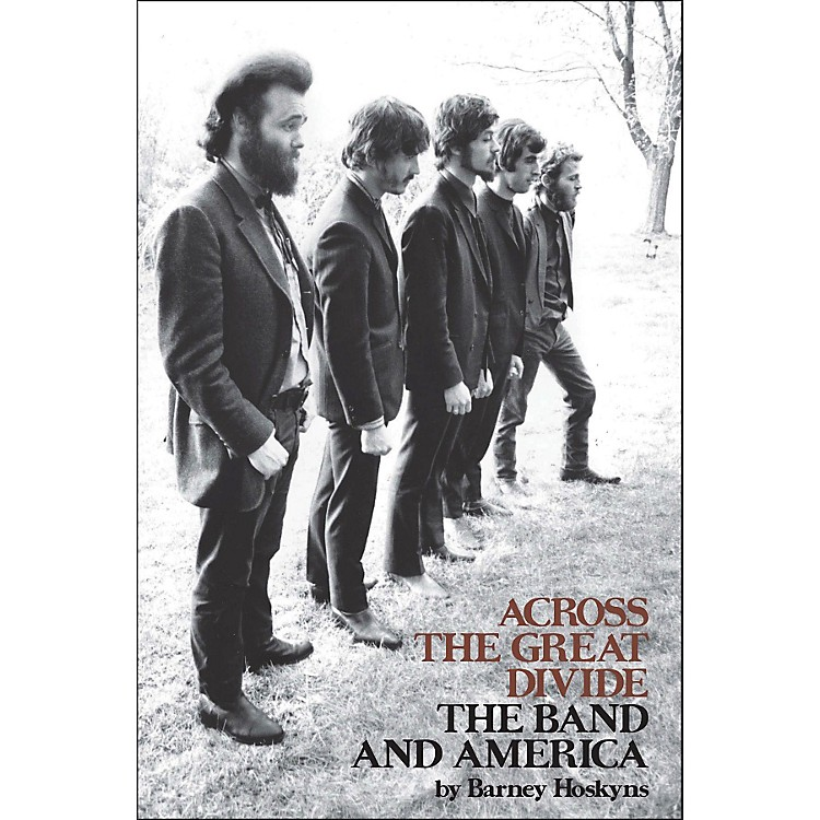 Hal LeonardAcross The Great Divide: The Band And America
