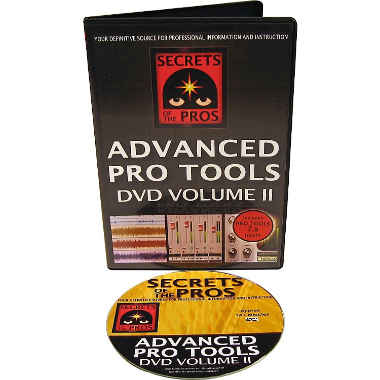 Secrets of the ProsAdvanced Pro Tools DVD: Volume II