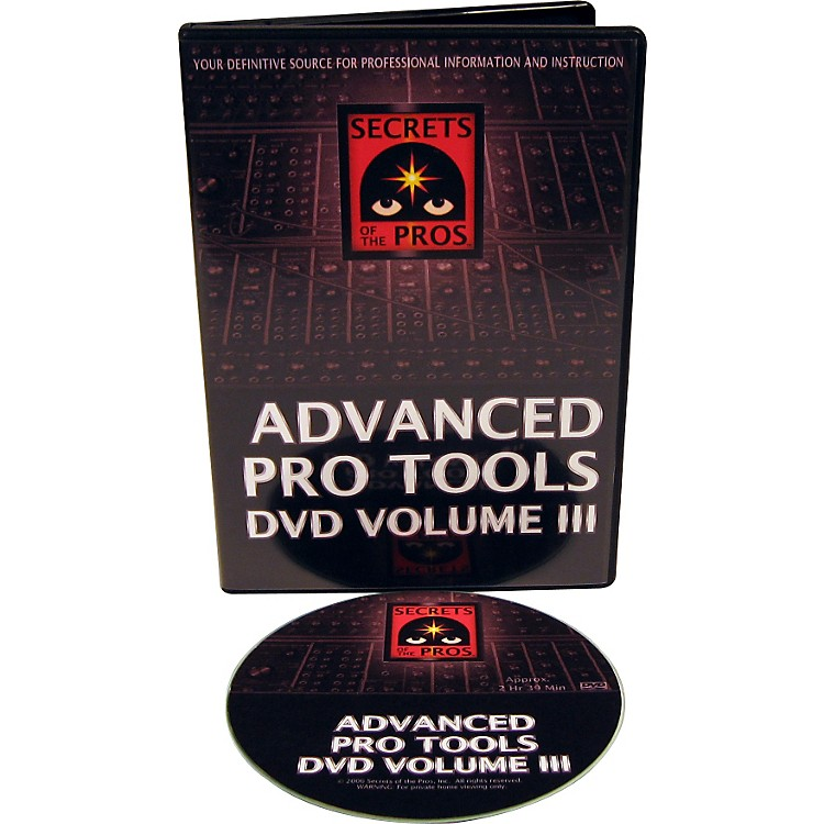 Secrets of the Pros Advanced Pro Tools DVD: Volume III