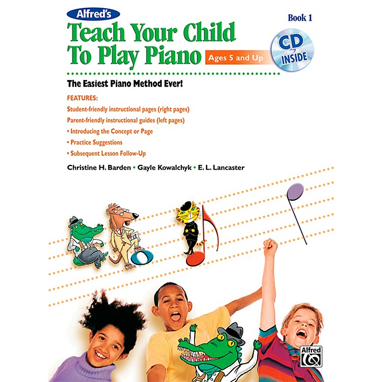 Alfred Alfred's Teach Your Child to Play Piano Book 1 Book & CD