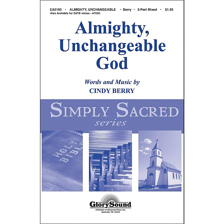 Hal LeonardAlmighty Unchangeable God 2-Part Choral Mixed
