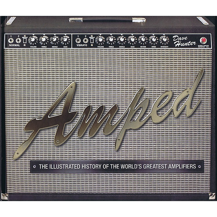 Hal LeonardAmped The Illustrated History Of The World's Greatest Amplifiers hard cover book by Dave Hunter
