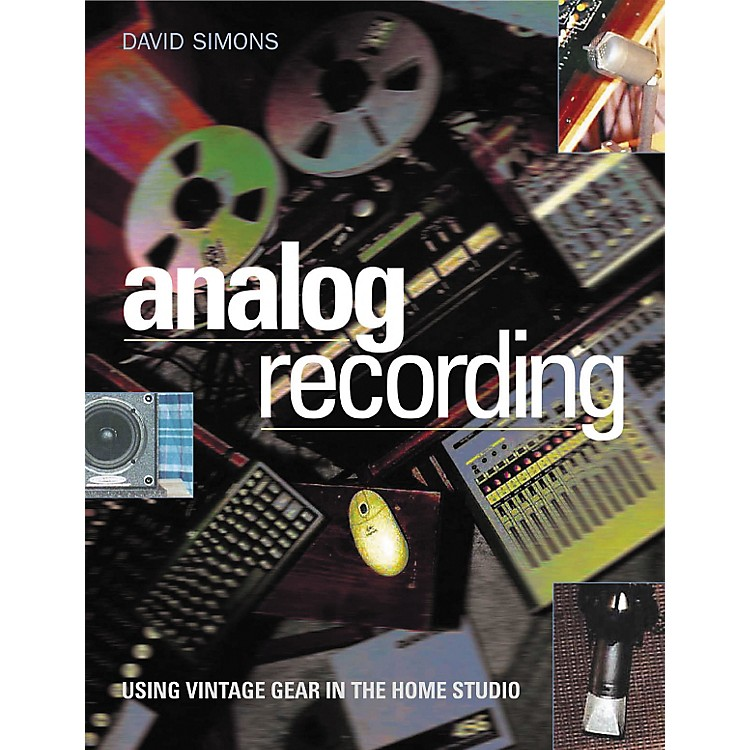 Backbeat Books Analog Recording - Using Vintage Gear in Home Studios (Book)