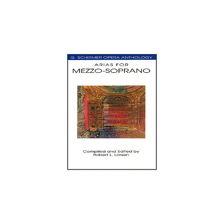 Hal Leonard Arias for Mezzo-Soprano G Schirmer Opera Anthology