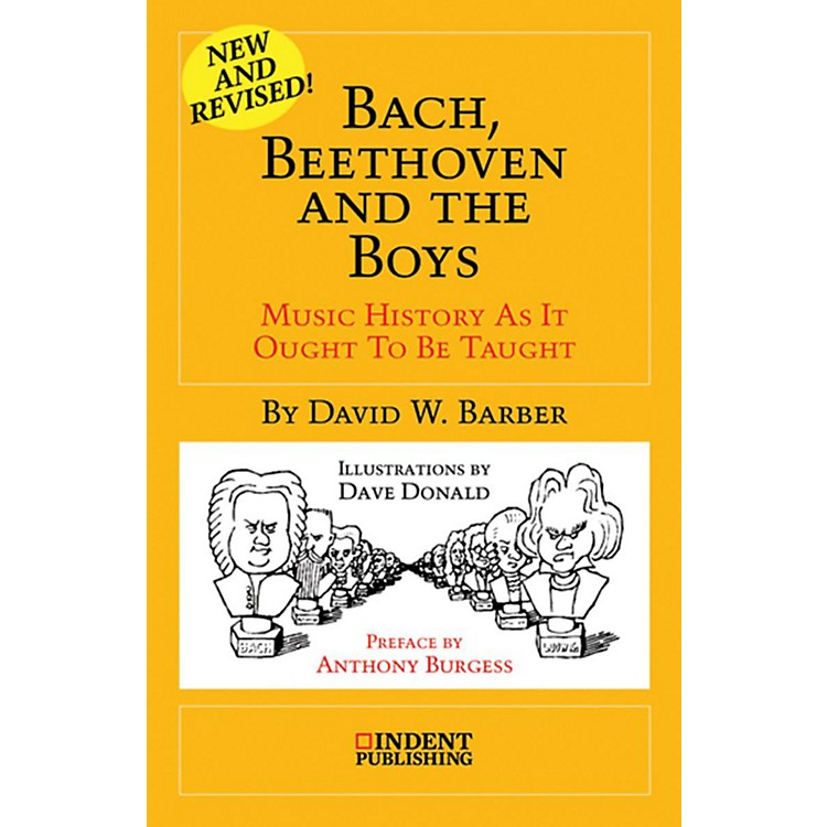 AlfredBach, Beethoven and the Boys:  Music History as It Ought to Be Taught Book