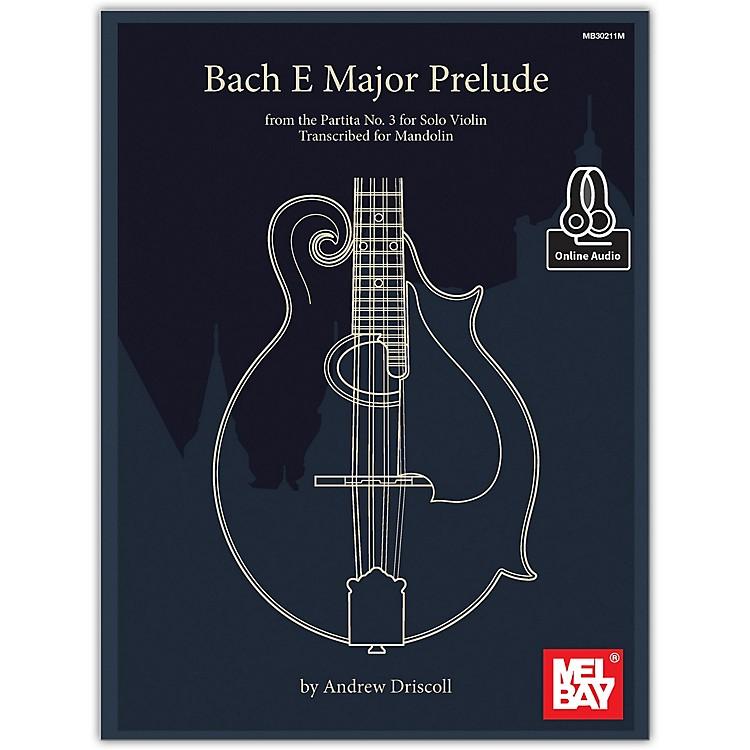 Mel BayBach E Major Prelude from the Partita No. 3 for Solo Violin Transcribed for Mandolin