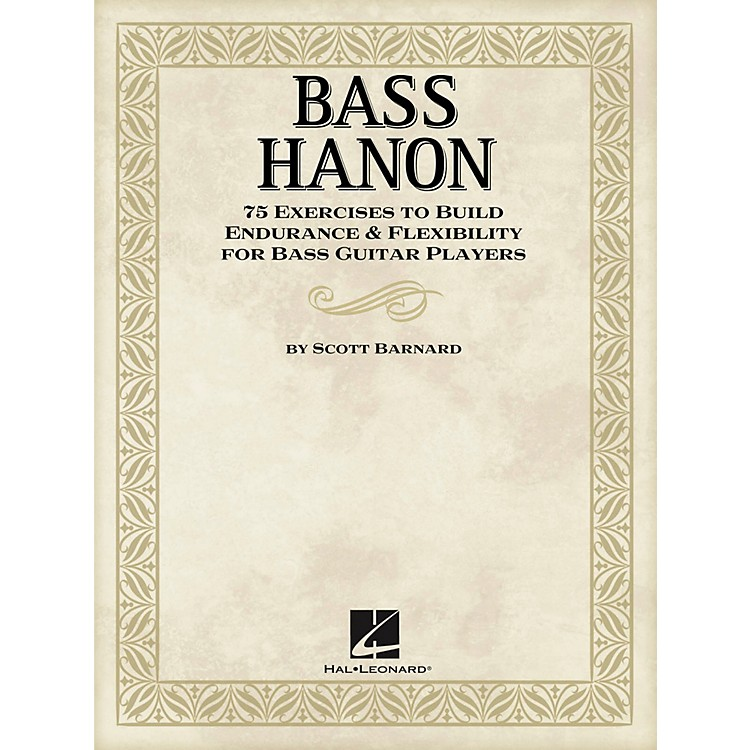 Hal LeonardBass Hanon - 75 Exercises to Build Endurance and Flexibility for Bass Guitar Players