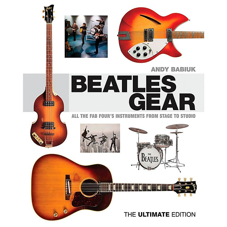 Backbeat BooksBeatles Gear Revised Edition: All The Fab Four's Instruments From Stage to Studio
