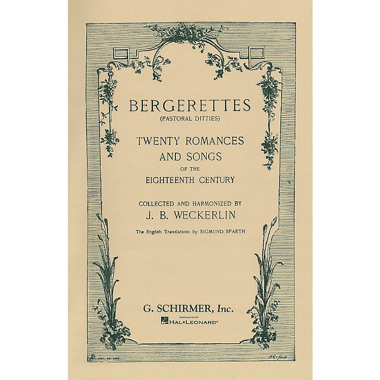 G. SchirmerBergerettes - Pastoral Ditties By Jean-Baptiste Weckerlin for Voice / Piano (French And English)