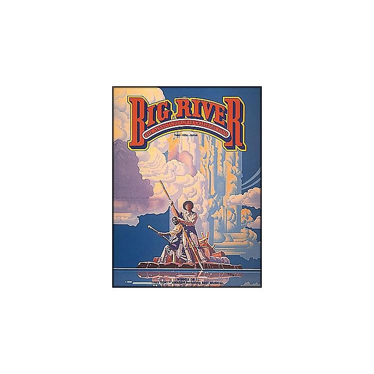 Hal LeonardBig River - The Adventures Of Huckleberry Finn arranged for piano, vocal, and guitar (P/V/G)
