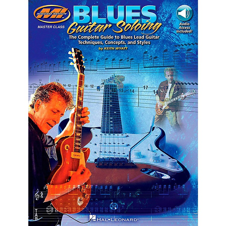 Hal LeonardBlues Guitar Soloing - The Complete Guide Book/Online Audio