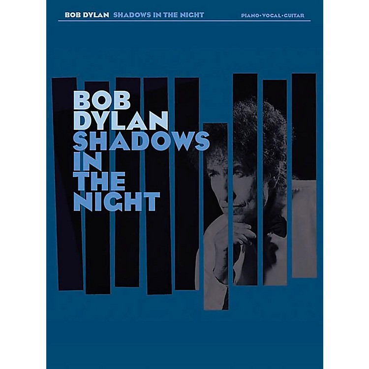 Music SalesBob Dylan - Shadows in the Night for Piano/Vocal/Guitar