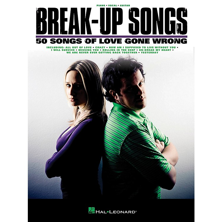 Hal LeonardBreak-Up Songs  50 Songs of Love Gone Wrong for PVG (Piano/Vocal/Guitar)