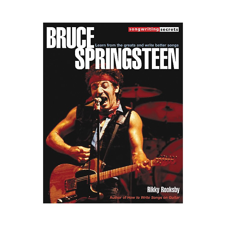 Hal Leonard Bruce Springsteen - Songwriting Secrets