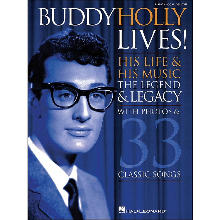 Hal LeonardBuddy Holly Lives! His Life & His Music - with Photos & 33 Classic Songs arranged for piano, vocal, and guitar (P/V/G)