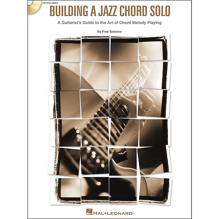 Hal LeonardBuilding a Jazz Chord Solo - A Guitarist's Guide to the Art of Chord Melody Playing (Book/CD)