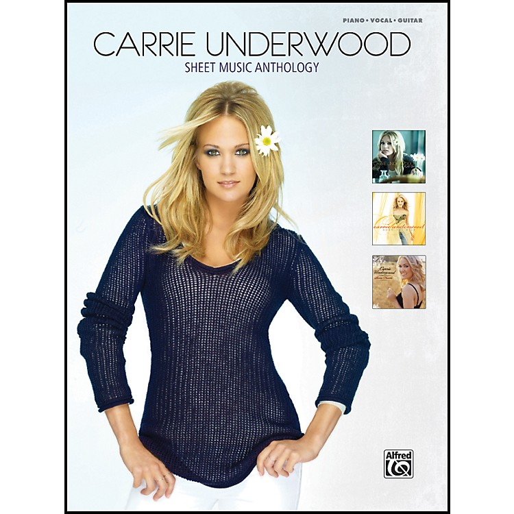 AlfredCarrie Underwood - Sheet Music Anthology - Piano/Vocal/Chords