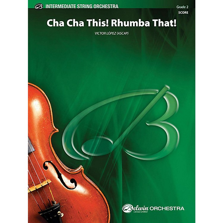 Alfred Cha Cha This Rhumba That String Orchestra Grade 2