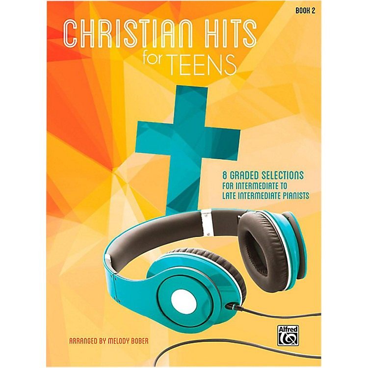 AlfredChristian Hits for Teens Piano Book 2