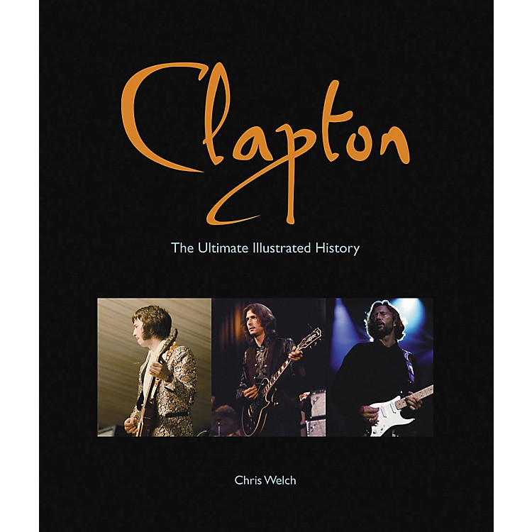 Hal Leonard Clapton - The Ultimate Illustrated History Deluxe Book