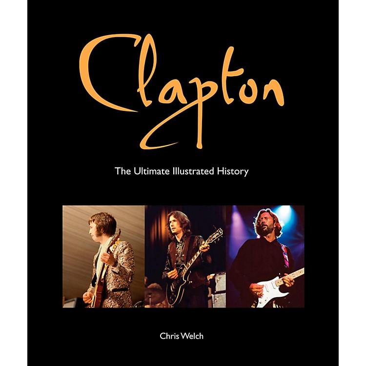 Hal LeonardClapton - The Ultimate Illustrated History