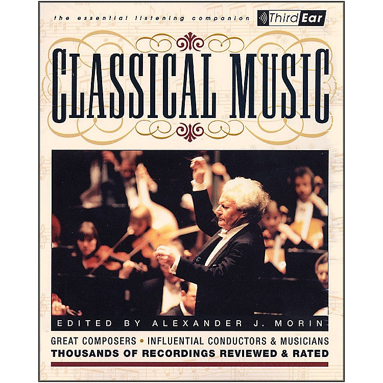 Backbeat BooksClassical Music- Third Ear Essentials Listening Companion