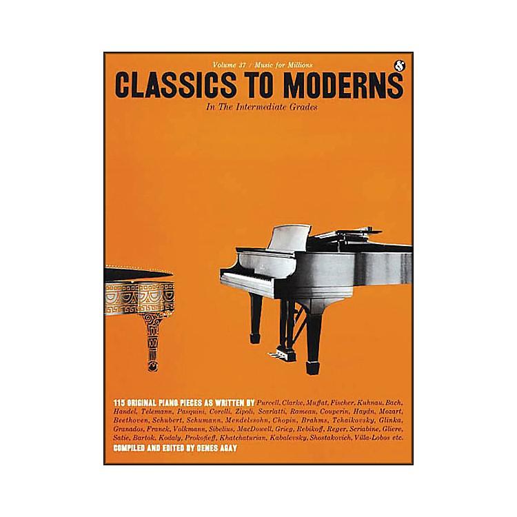 Music SalesClassics to Moderns - Intermediate Grades By Denes Agay