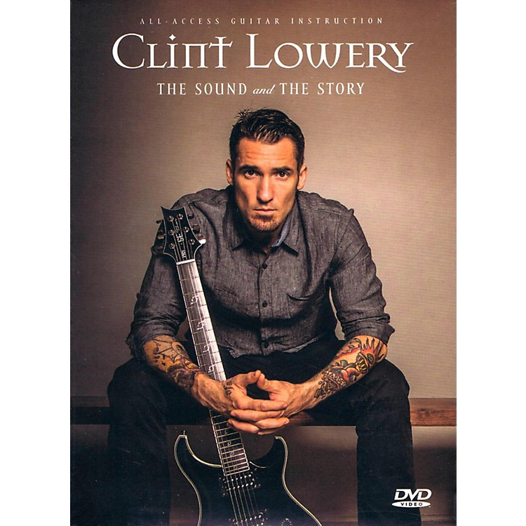 Fret12Clint Lowery (Sevendust): The Sound and the Story - Guitar Instruction / Documentary DVD