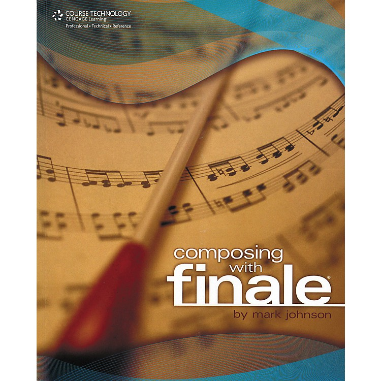 Cengage Learning Composing With Finale (Book)