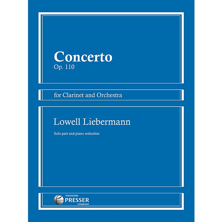 Theodore PresserConcerto Op. 110 for Clarinet and Orchestra