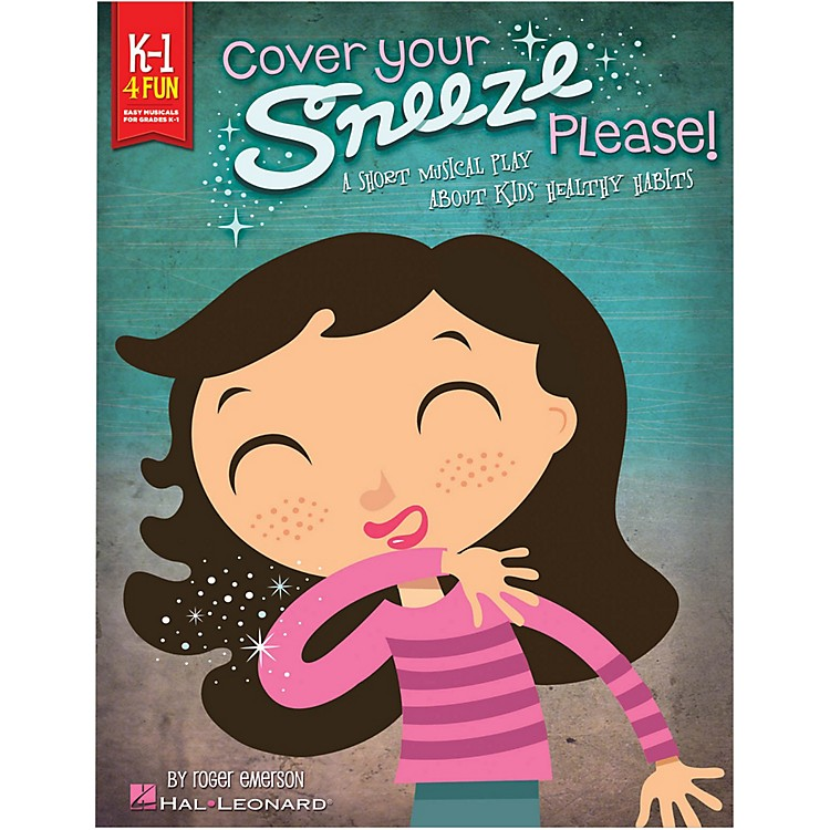 Hal Leonard Cover Your Sneeze, Please! A Short Musical Play About Kids' Healthy Habits