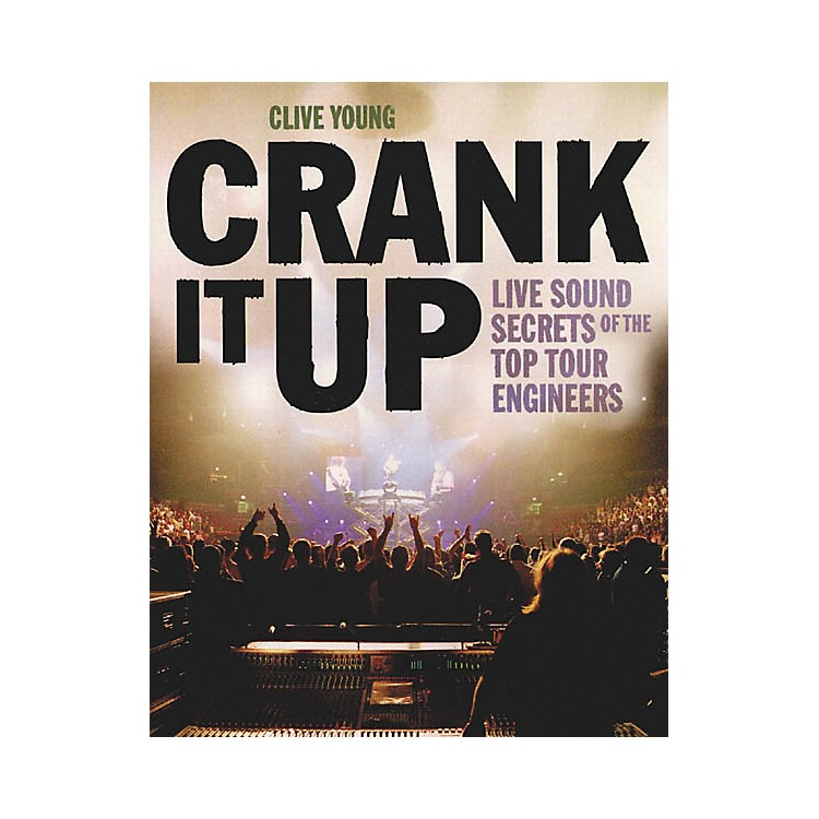 Backbeat Books Crank It Up - Live Sound Secrets Book