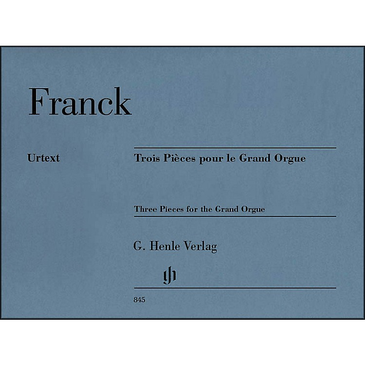 G. Henle Verlag Csar Franck - Three Pieces for the Grand Organ