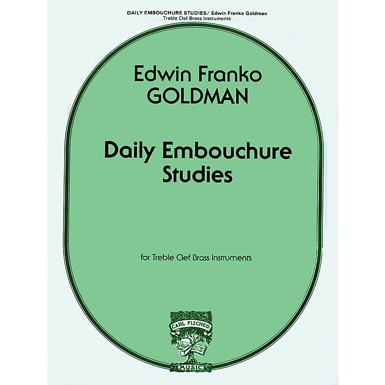 Carl Fischer Daily Embouchure Studies for Treble Clef Brass Instruments by E.F. Goldman