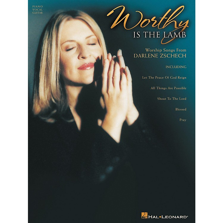Integrity MusicDarlene Zschech - Worthy is the Lamb Piano, Vocal, Guitar Songbook