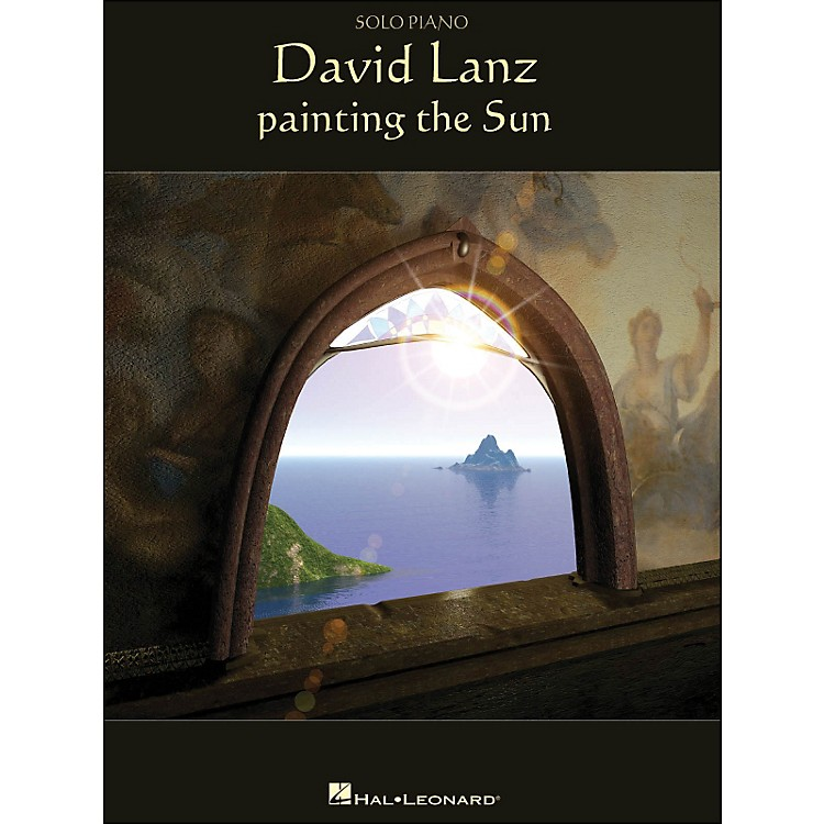 Hal Leonard David Lanz - Painting The Sun arranged for piano solo