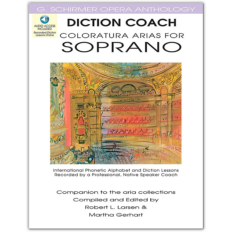 G. Schirmer Diction Coach - Coloratura Arias for Soprano G. Schirmer opera Anthology Book/3CD's