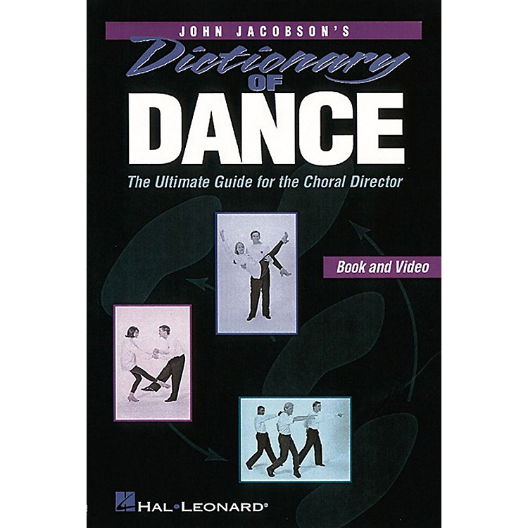 Hal LeonardDictionary Of Dance - The Ultimate Guide for the Choral Director Book by John Jacobson
